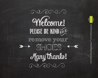"""Please Remove Your Shoes 8x10"""" PRINTABLE Sign - Welcome door sign - Wall Art - Chalkboard Art - 2 PDF FILES!!"""