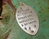 Stamped Vintage Upcycled Spoon Jewelry Pendant - Anne Frank Quote - Think Of All The Beauty Left Around You & Be Happy