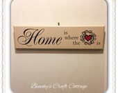 """Home is where the Heart Is, 18"""" x 5"""" Wood Sign, Custom Made"""