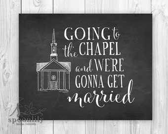Wedding Art Print, Going to the Chapel Print, Chalkboard Style Wall Decor Poster, Anniversary Art, Wedding Art, Wedding Quote Print