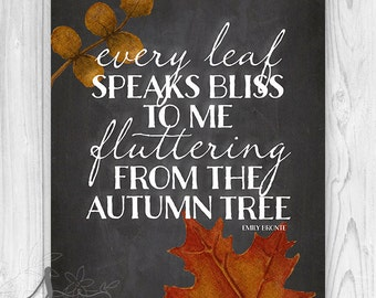 Thanksgiving print, wall art print decor poster, fall decoration, Every leaf speaks bliss to me - Home Decor - Wall ART PRINT