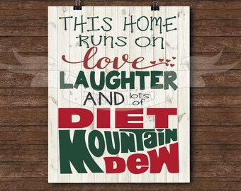 This family runs on love, laughter and diet mountain dew, typography, print, home decor, wall art, wall print, digital print