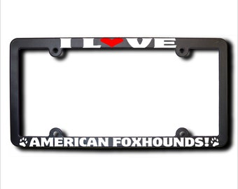 I Love American Foxhounds License Frame (T) Made In USA