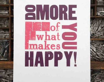 Letterpress Poster - Do more of what makes you happy!