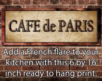 Fine Art Kitchen Sign, Cafe de Paris Kitchen Decor For Your Home. 16 by 6 inches Mounted and Ready To Hang. Plus Free Shipping