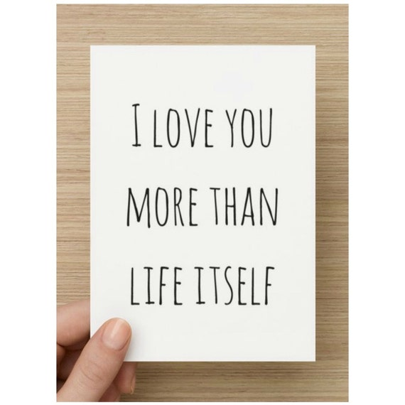 I Love You More Than Life Itself Quote Postcard Print By