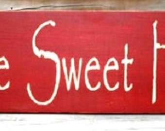 Primitive Decor, Home Sweet Home Wood Sign, Distressed Country Decor, Primitives