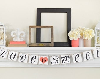 Love Is Sweet Banner, Wedding Desert Table, Wedding Photo Prop, Love is Sweet, Desert Table, Wedding Decor, Love Is Sweet Sign, Wedding Sign