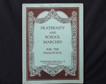 """Vintage Piano Music """"Fraternity and School Marches"""" for the pianoforte, copyright 1932 Presser"""