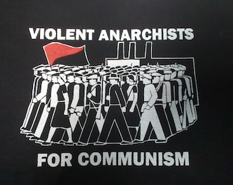 Violent Anarchists For Communism t-shirt
