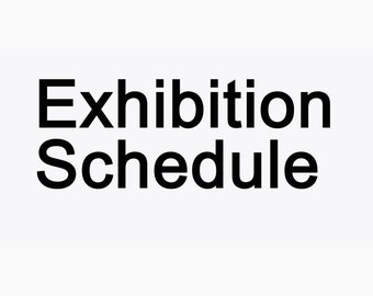 Exhibition Schedule - Click To View