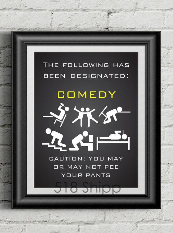Comedy - Caution: You May Or May Not Pee Your Pants Art Print Wall Decor Typography Inspirational Poster Motivational Movie Quote