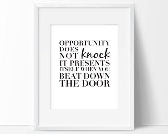 Opportunity Does Not Knock Digital Print | Inspirational Print | Beat Down the Door