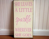 She Leaves a Little Sparkle Wherever She Goes  - Typography Sign