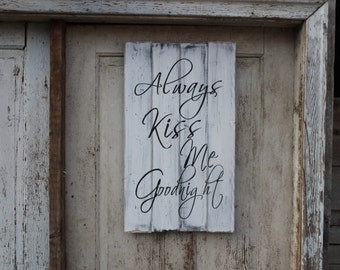 Always Kiss Me Goodnight Sign... Love Sign, Family Sign, Wooden Sign With Quote, Home Decor, Vintage Style Wall Decor, Always Kiss Me