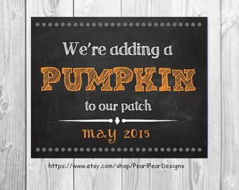 Halloween / October pregnancy announcement - We're adding a [another] pumpkin to our patch holiday chalkboard printable 8x10 digital file