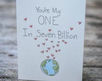 You're my one in seven billion, Valentine Card, Anniversary Card, Special Occasion