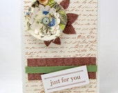 Any Occasion Card - Just for You Card - Shabby Chic - Fabric Flower - Ivory and Brown - Blank - French Script - Natural Colors - Floral