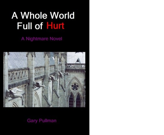 A Whole World Full of Hurt: A Nightmare Novel