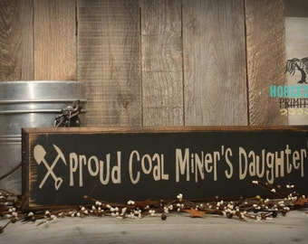 Coal Miners Daughter, Handcrafted Primitive Wood Sign