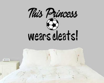 Soccer Wall Decal, Sports Sticker, This Princess Wears Cleats Part 72