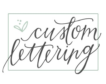 Custom Hand Lettering for Weddings or Businesses
