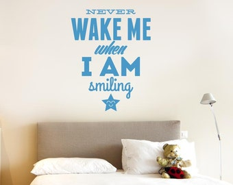 Never Wake Me When I Am Smiling Wall Sticker