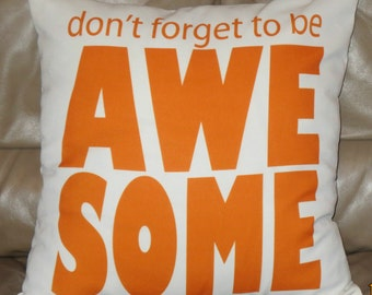 Don't Forget to be Awesome 18X18 Decorative Pillow Cover