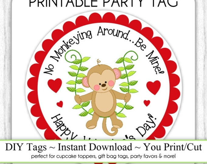 Instant Download -  Valentine's Day Printable Party Tags, Valentine Monkey Cupcake Topper, DIY, You Print, You Cut, Monkey Valentine Tags