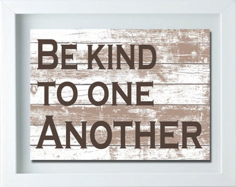Be Kind To One Another Print, Hallway Sign, Hallway Decor, Hallway Wall Art, Modern Wall Art, Kitchen Wall Art, Living Room Wall Art