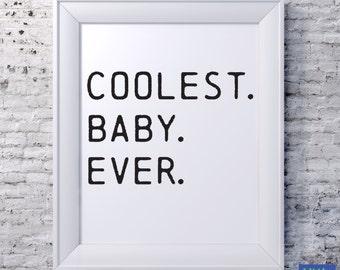 Coolest baby ever nursery printable art print digital 8x10 PDF black and white nursery kids room wall art playroom picture babys room decor