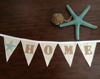 "HOME, burlap, beachie banner made with burlap letters and star fish on 7"" banner flags, CIJ, Product ID# G-069"