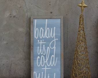 Baby It's Cold Outside rectangular sign