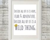Inside All Of Us Is A Wild Thing- 11x14 Where The Wild Things Are Nursery Art  Printable File