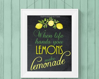 printable art, wall decor,  when life hands you lemons make lemonade sign, digital chalkboard sign, 8 x 10