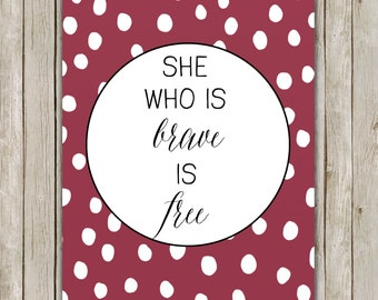 8x10 She Who Is Brave Is Free Print, Inspirational Printable, Typography Art, Nursery Decor, Maroon Polka Dot Art, Instant Digital Download