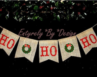 HO*HO*HO - Burlap Banner Bunting - Christmas Holiday - Wall Mantel Decor Photo Prop - Rustic Country