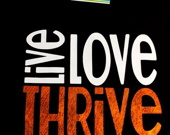 Live Love Thrive #1 t-shirt with Orange distressed foil