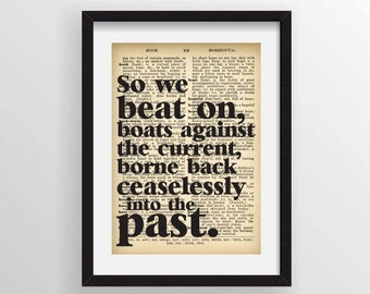 "The Great Gatsby ""So we beat on, boats against the current, borne back ceaselessly into the past"" Last Line of Book - Dictionary Art Print"