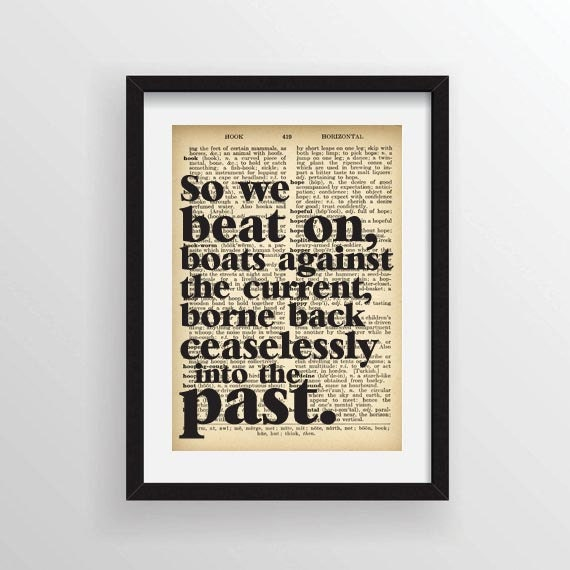 bourne back ceaselessly into the past Explore sabrina mace's board so we beat on, boats against the current, borne back ceaselessly into the past on pinterest | see more ideas about jay gatsby, the great gatsby and gatsby style.