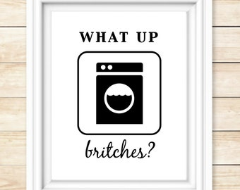 What up britches Laundry room printable 8x10