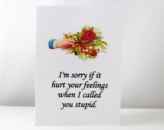 Greeting Card Sorry if I hurt your feelings