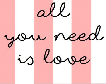 All You Need Is Love sign - Pink/White Stripes