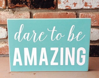 Dare to be amazing 7x11 wood sign