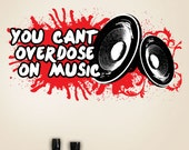 You Cant Overdose On Music | Wall Quote Decals