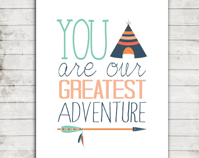 """Nursery Art Printable 8x10 Download """"You are our Greatest Adventure"""" Tribal Nursery or Children's Art Print #087"""