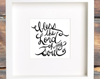 "Bless the Lord Oh My Soul Hand Lettered Digital Print 5x7"" and 4x4"" Instant Download -- Custom Orders Available"