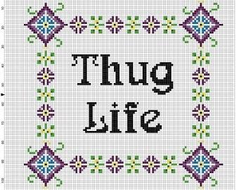 Thug Life - Cross Stitch Pattern - Instant Download