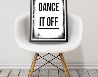 Music Poster. Music Print. Music Art Print. Typography Poster. Black & White Art Print. Dance It Off Print