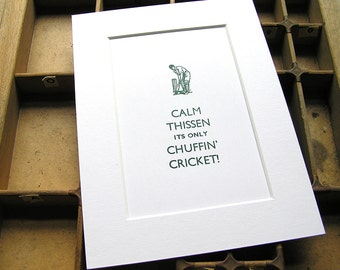 Hand-printed letterpress mounted print - Calm thissen its only chuffin' cricket